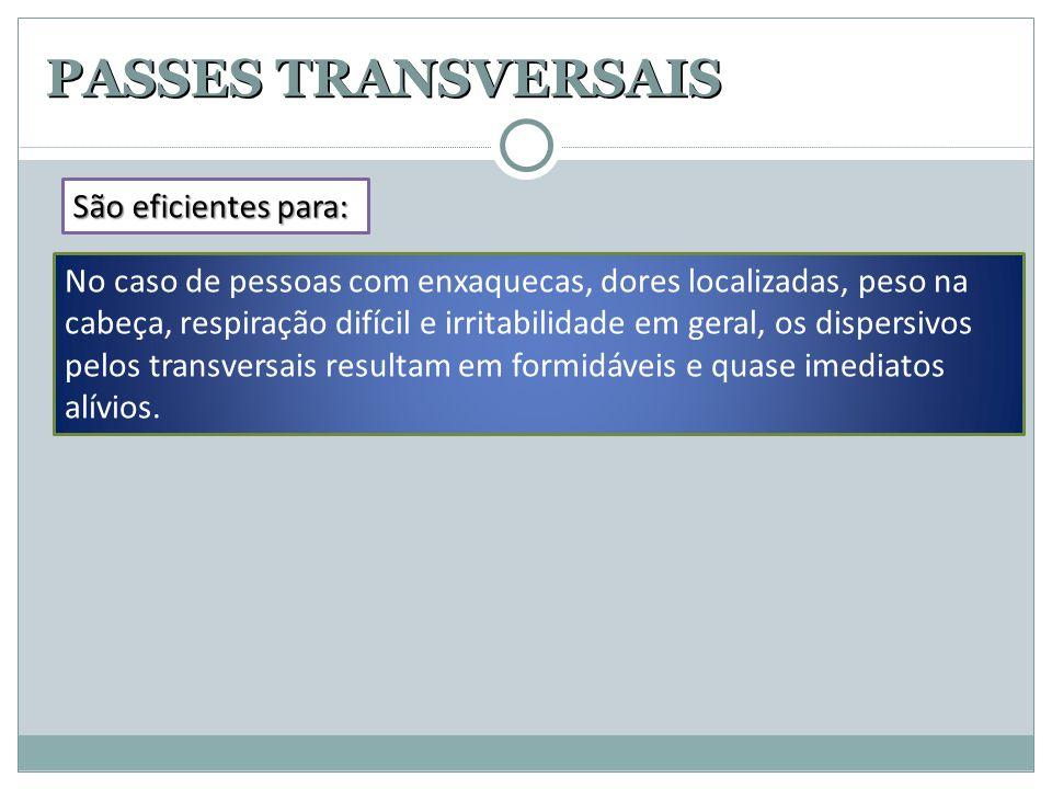 PASSES TRANSVERSAIS São eficientes para:
