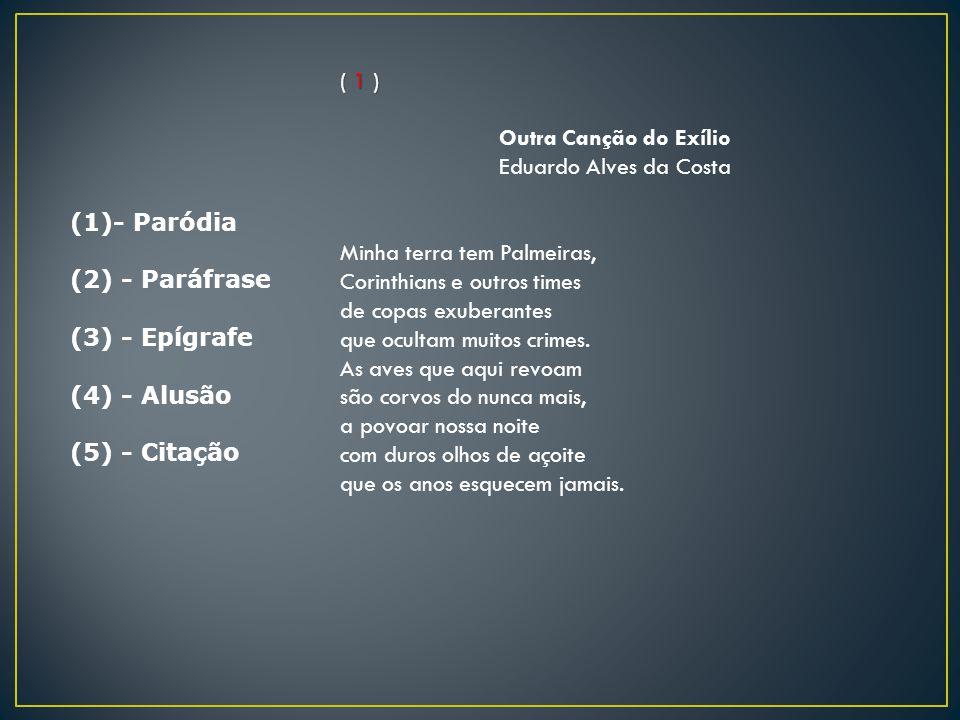 ( 1 ) Outra Canção do Exílio. Eduardo Alves da Costa.