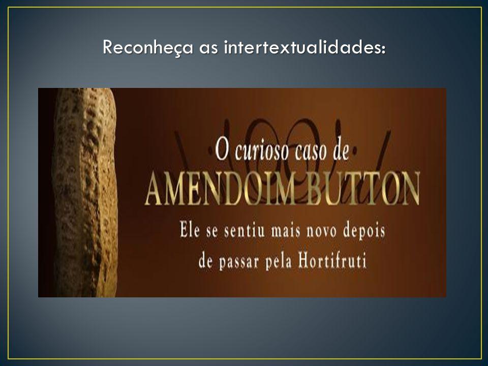 Reconheça as intertextualidades: