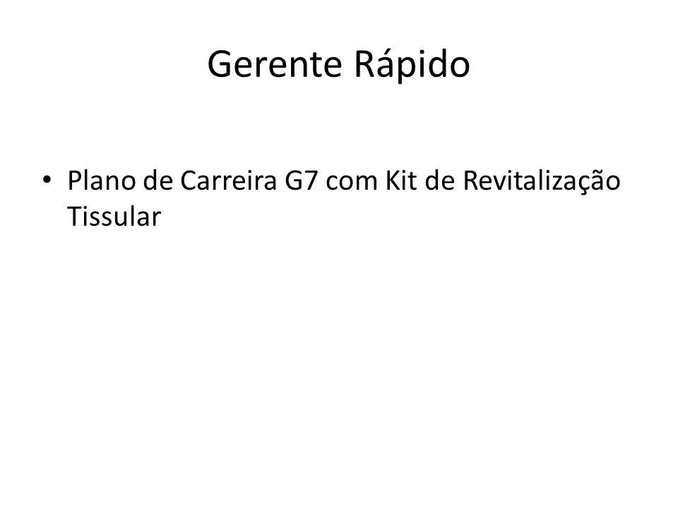 Gerente Rápido Plano de Carreira G7 com Kit de Revitalização Tissular
