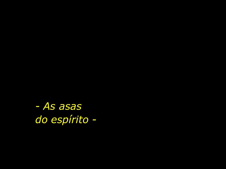 - As asas do espírito -