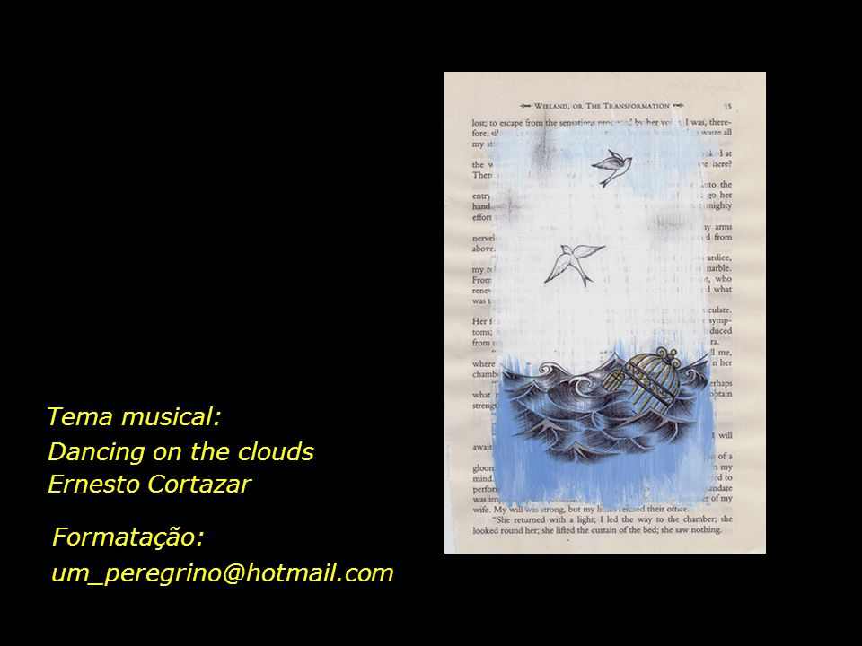 Tema musical: Dancing on the clouds Ernesto Cortazar Formatação: um_peregrino@hotmail.com