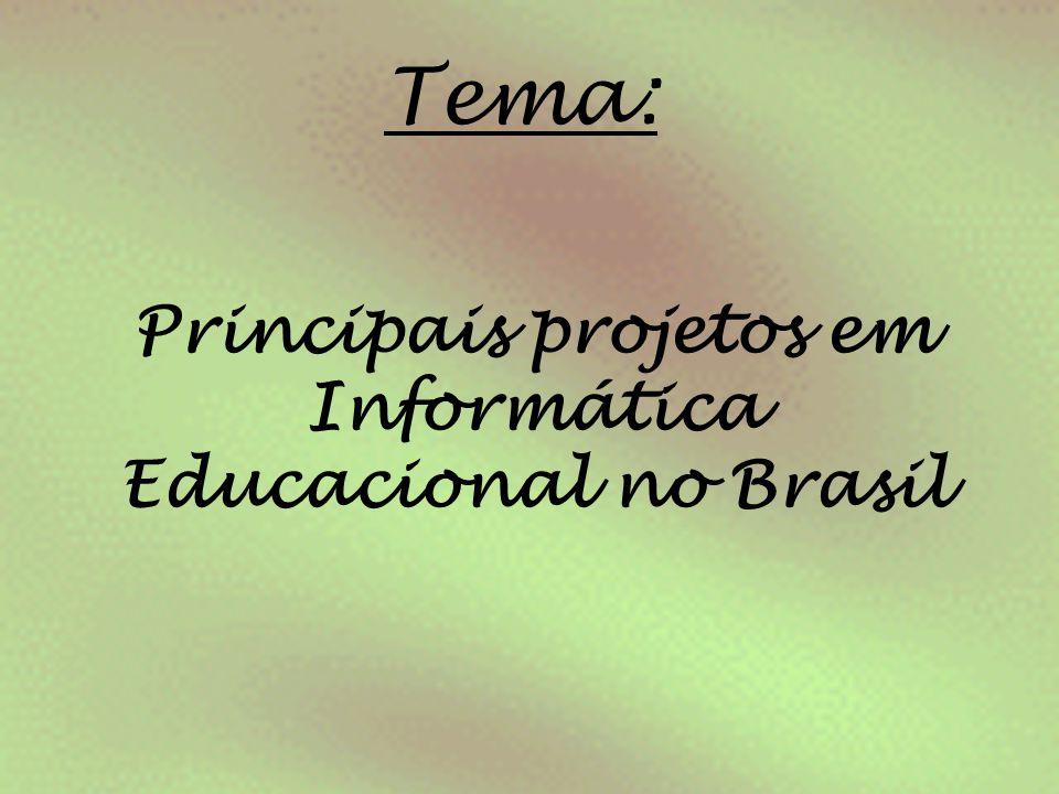 Principais projetos em Informática Educacional no Brasil