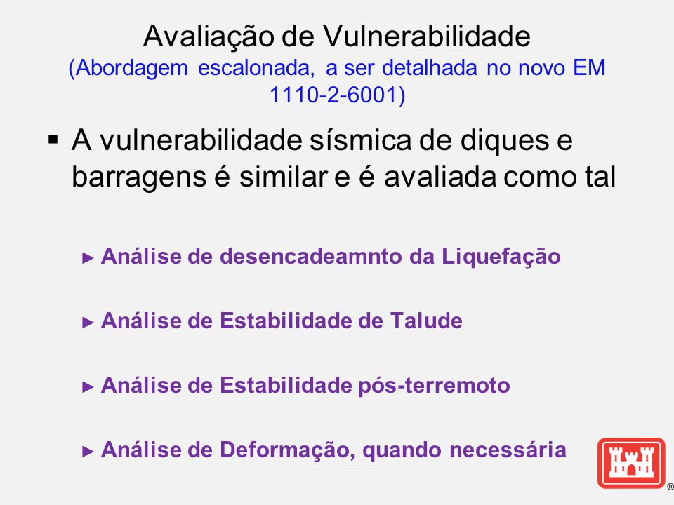 Avaliação de Vulnerabilidade (Abordagem escalonada, a ser detalhada no novo EM 1110-2-6001)