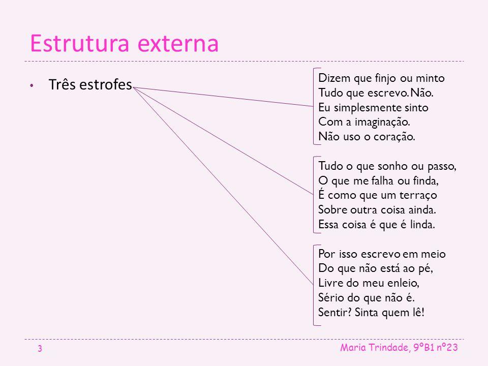 Estrutura externa Três estrofes
