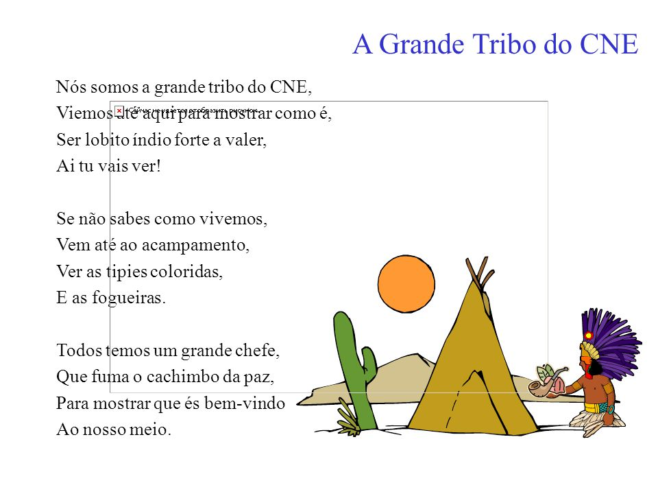 A Grande Tribo do CNE Nós somos a grande tribo do CNE,
