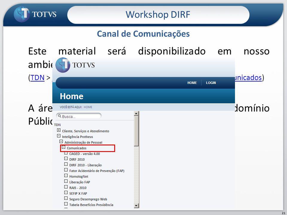 Workshop DIRF Canal de Comunicações. Este material será disponibilizado em nosso ambiente de Comunicações no TDN.