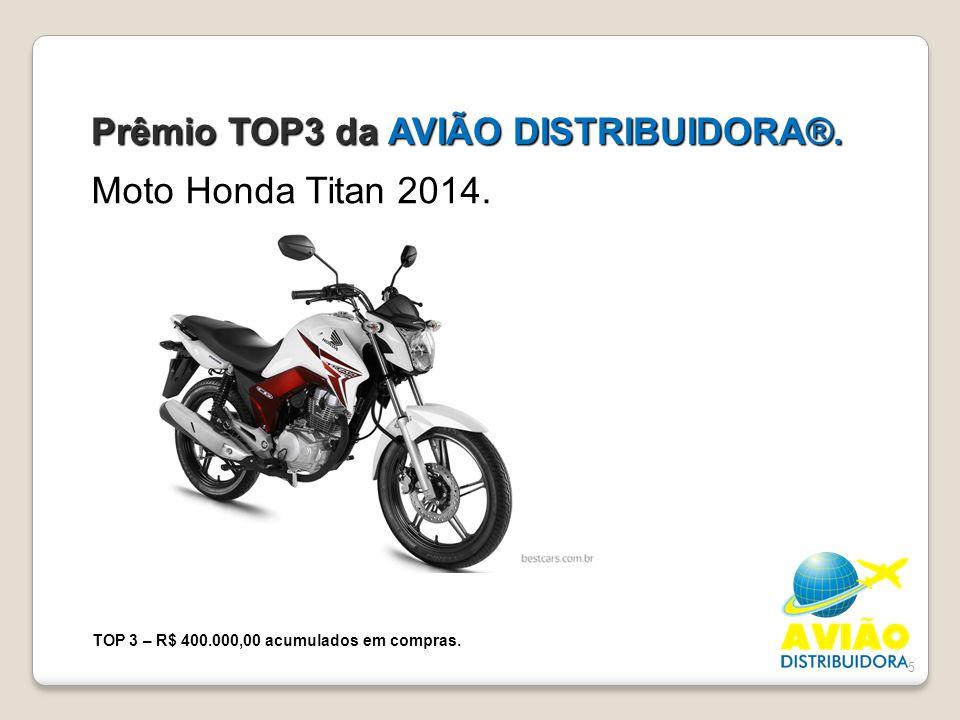 Prêmio TOP3 da AVIÃO DISTRIBUIDORA®.