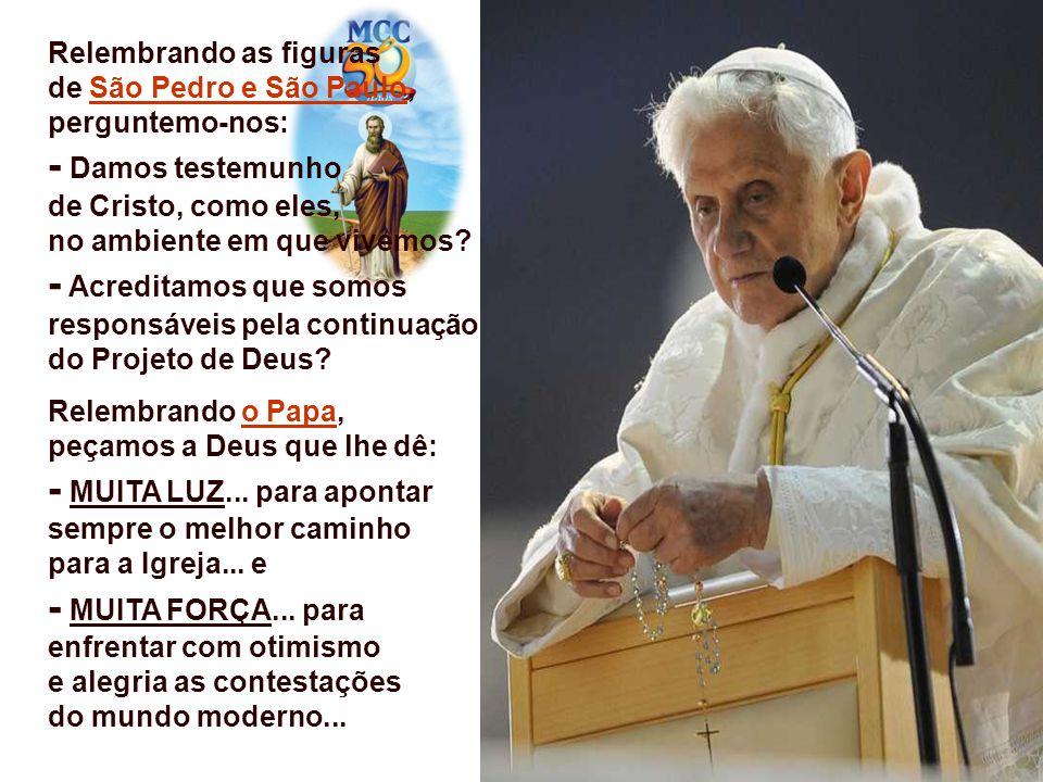 - Damos testemunho de Cristo, como eles, no ambiente em que vivemos