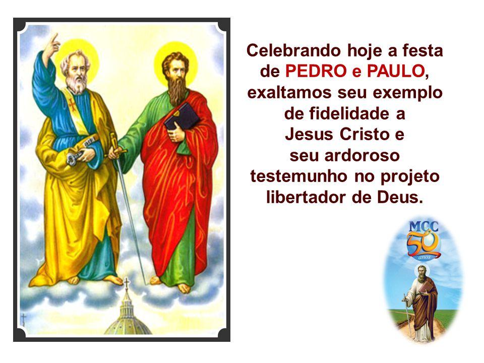 Celebrando hoje a festa de PEDRO e PAULO,