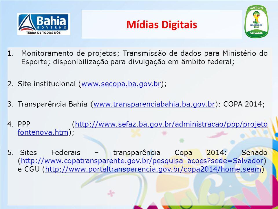 Mídias Digitais Monitoramento de projetos; Transmissão de dados para Ministério do Esporte; disponibilização para divulgação em âmbito federal;
