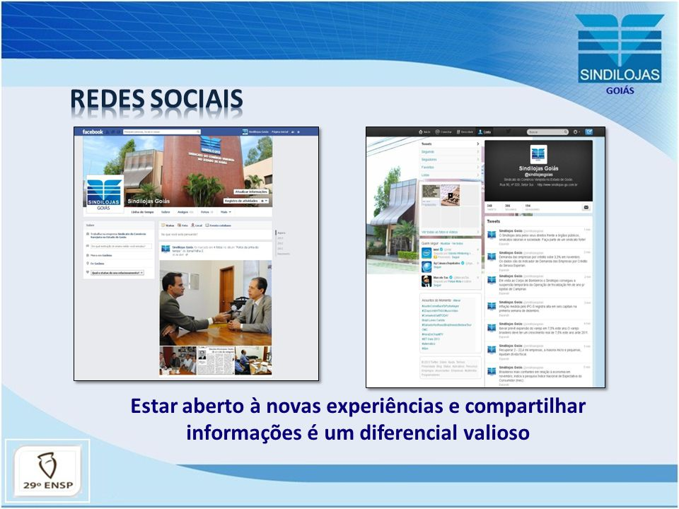 Redes Sociais Estar aberto à novas experiências e compartilhar informações é um diferencial valioso