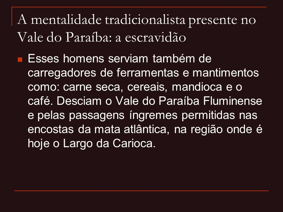 A mentalidade tradicionalista presente no Vale do Paraíba: a escravidão