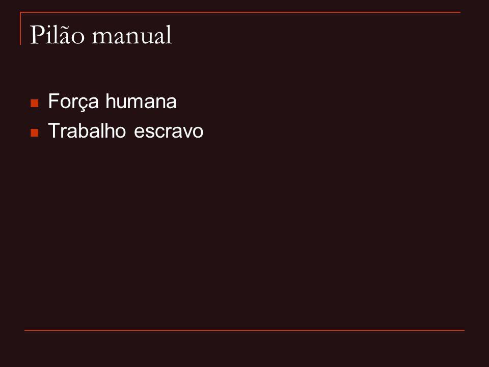 Pilão manual Força humana Trabalho escravo