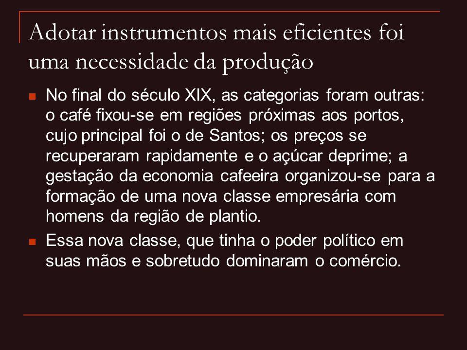 Adotar instrumentos mais eficientes foi uma necessidade da produção
