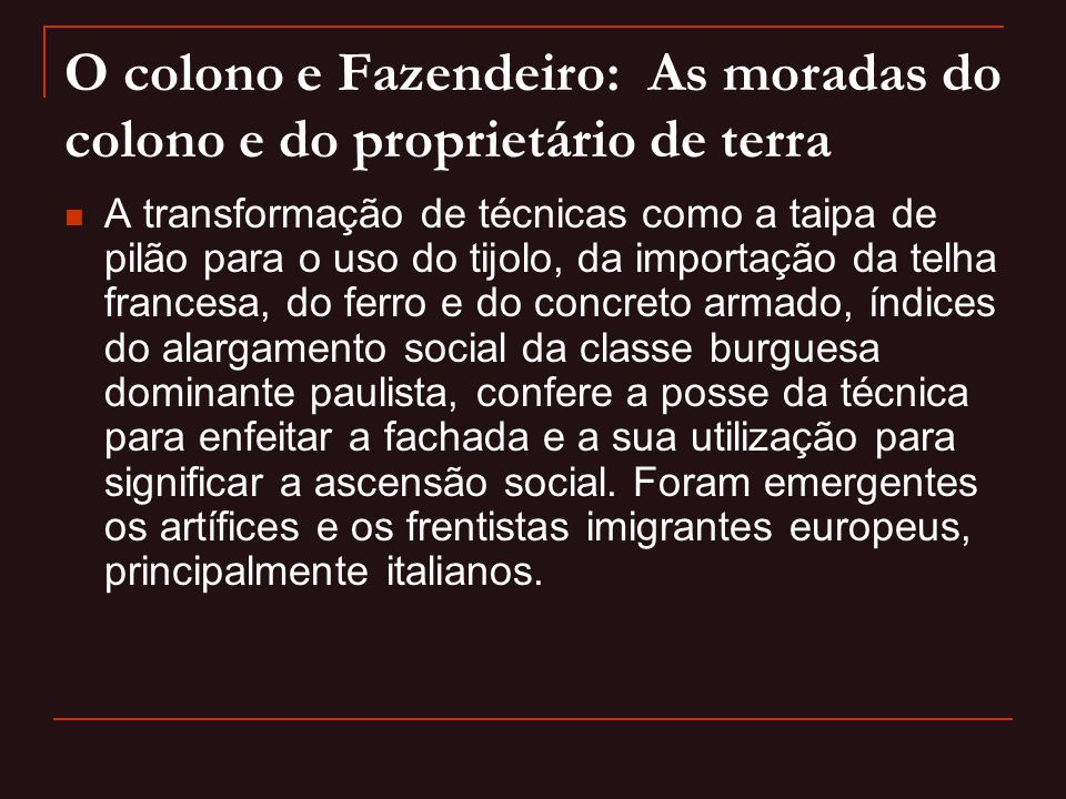 O colono e Fazendeiro: As moradas do colono e do proprietário de terra