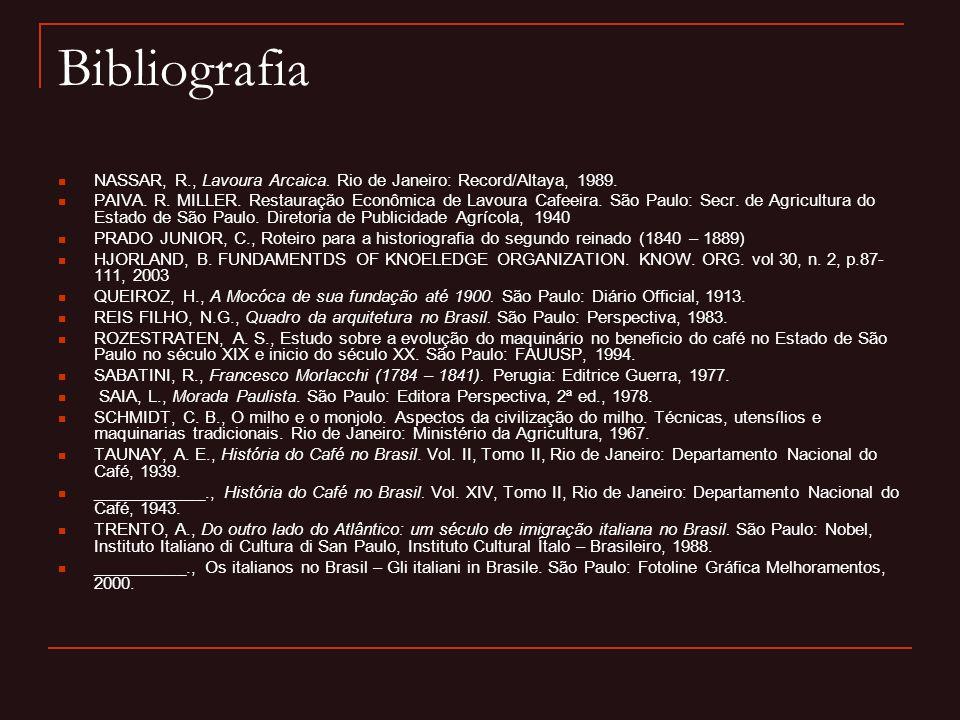 Bibliografia NASSAR, R., Lavoura Arcaica. Rio de Janeiro: Record/Altaya, 1989.