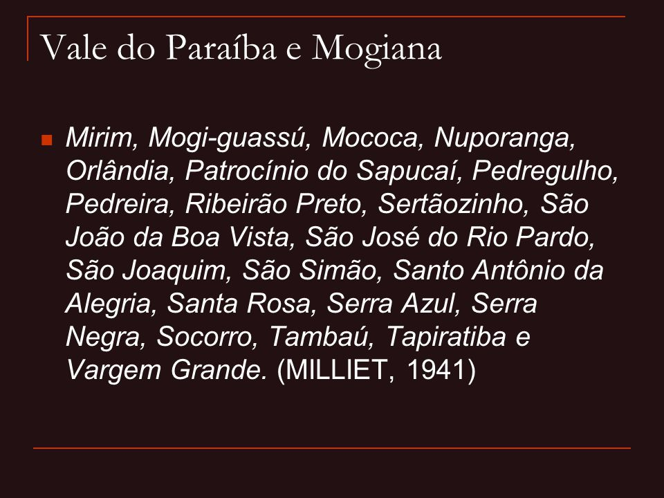 Vale do Paraíba e Mogiana