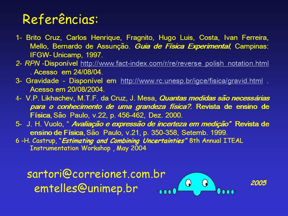 Referências: sartori@correionet.com.br emtelles@unimep.br