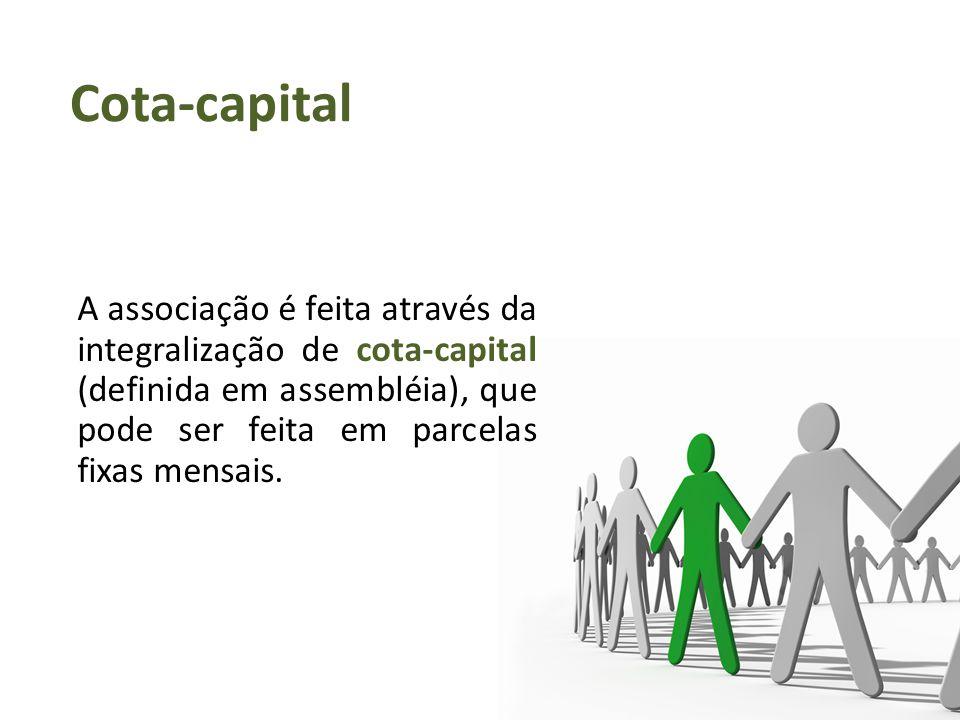 Cota-capital A associação é feita através da integralização de cota-capital (definida em assembléia), que pode ser feita em parcelas fixas mensais.