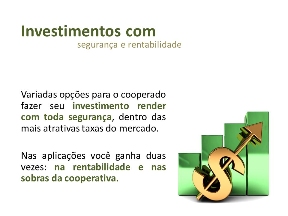 Investimentos com segurança e rentabilidade.