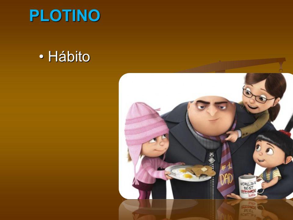 PLOTINO • Hábito