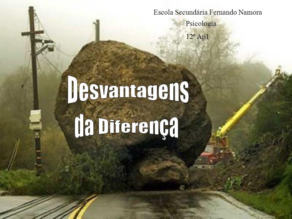 Desvantagens da Diferença Escola Secundária Fernando Namora Psicologia