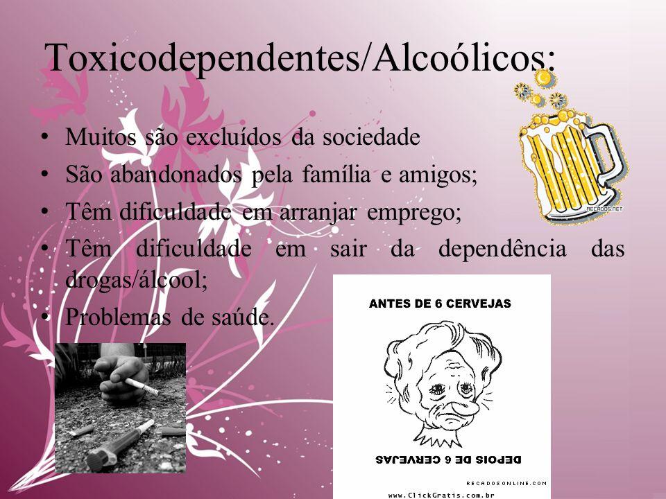 Toxicodependentes/Alcoólicos: