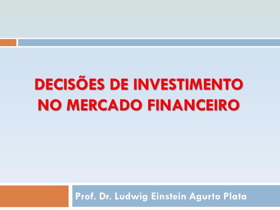DECISÕES DE INVESTIMENTO NO MERCADO FINANCEIRO
