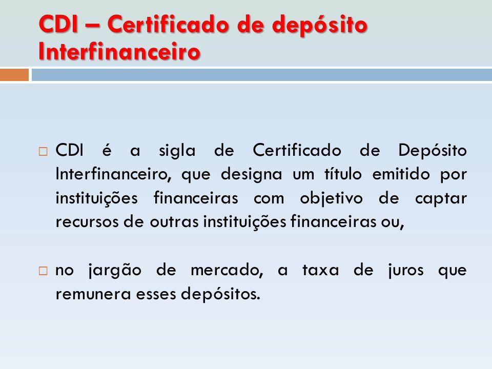 CDI – Certificado de depósito Interfinanceiro