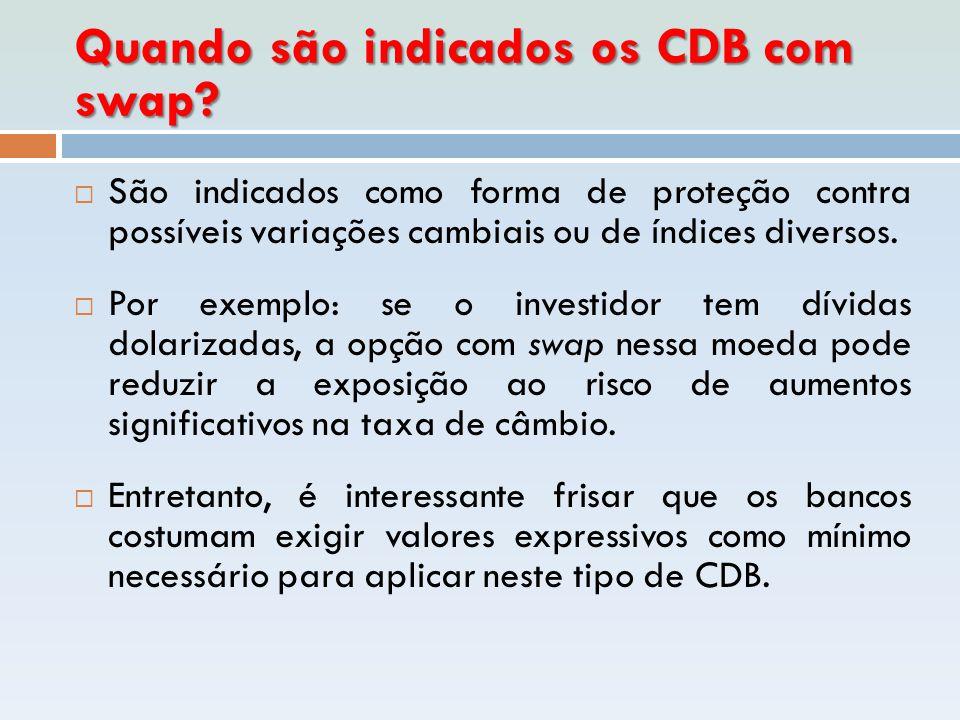 Quando são indicados os CDB com swap
