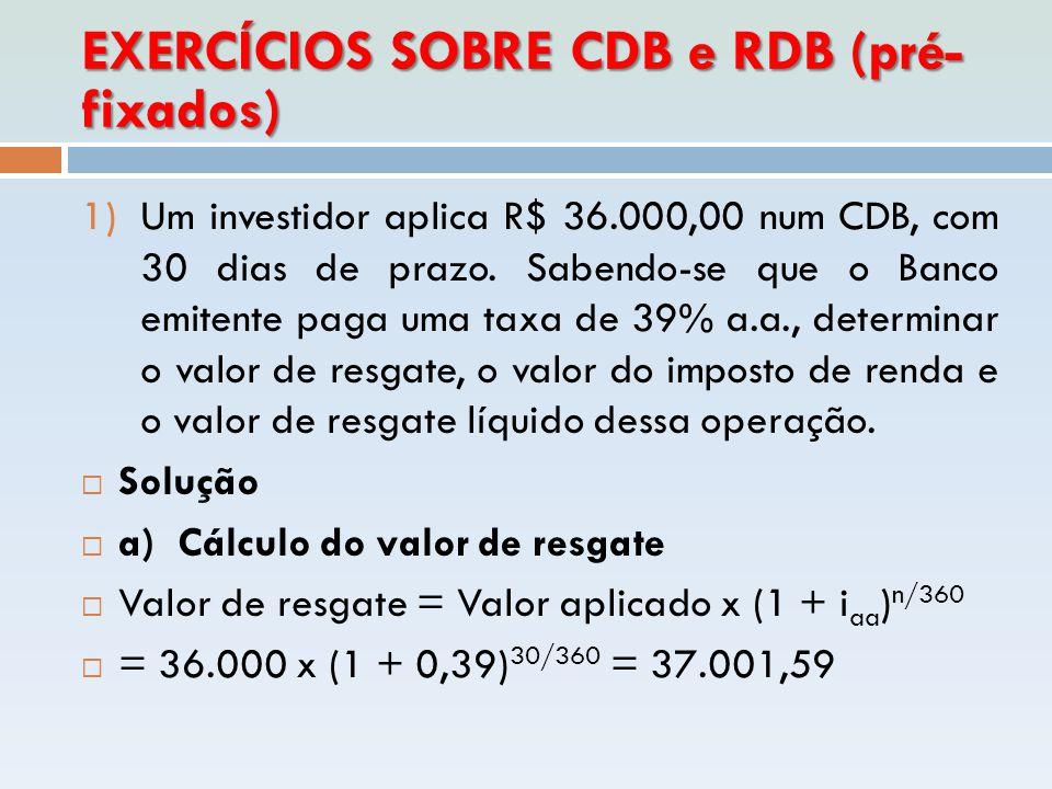 EXERCÍCIOS SOBRE CDB e RDB (pré-fixados)