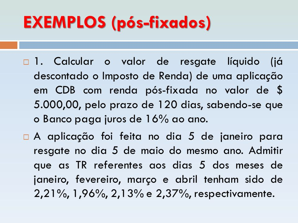 EXEMPLOS (pós-fixados)