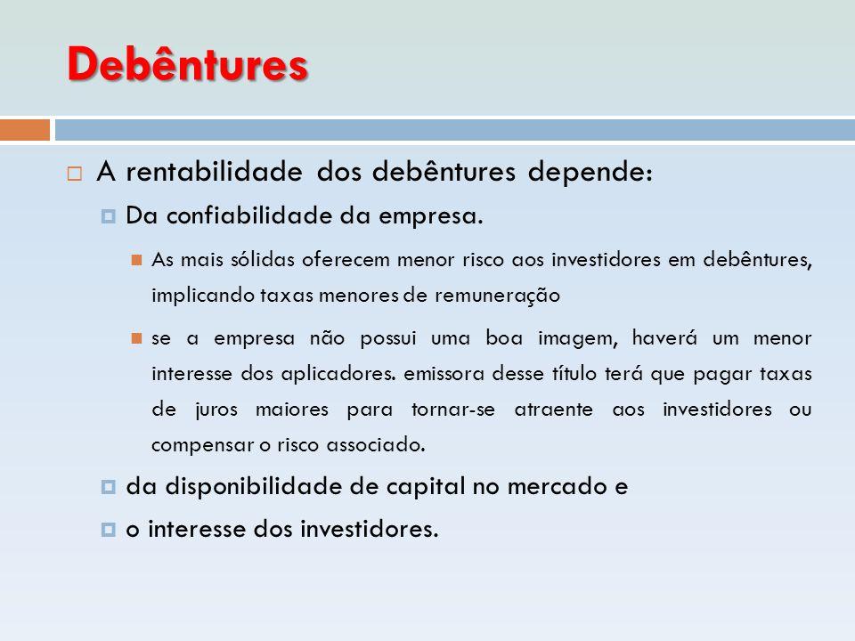Debêntures A rentabilidade dos debêntures depende: