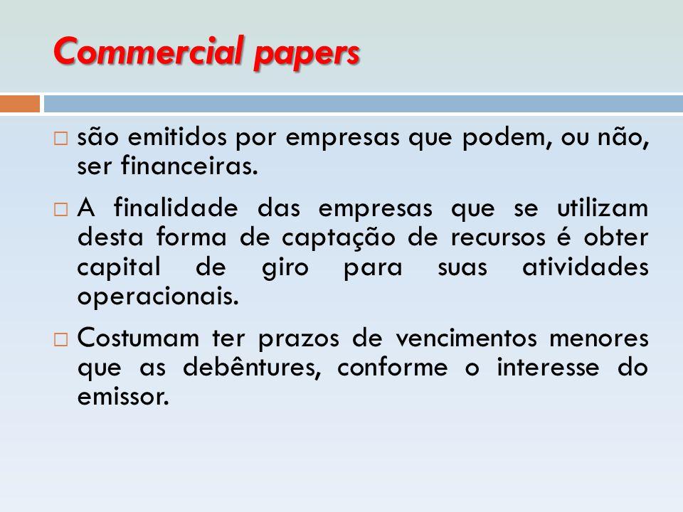 Commercial papers são emitidos por empresas que podem, ou não, ser financeiras.