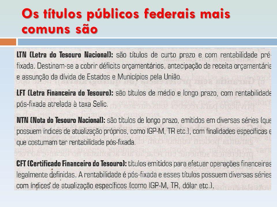 Os títulos públicos federais mais comuns são