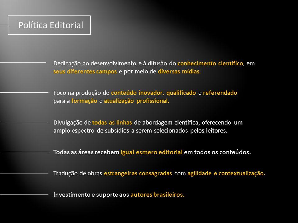 Política Editorial Dedicação ao desenvolvimento e à difusão do conhecimento científico, em seus diferentes campos e por meio de diversas mídias.