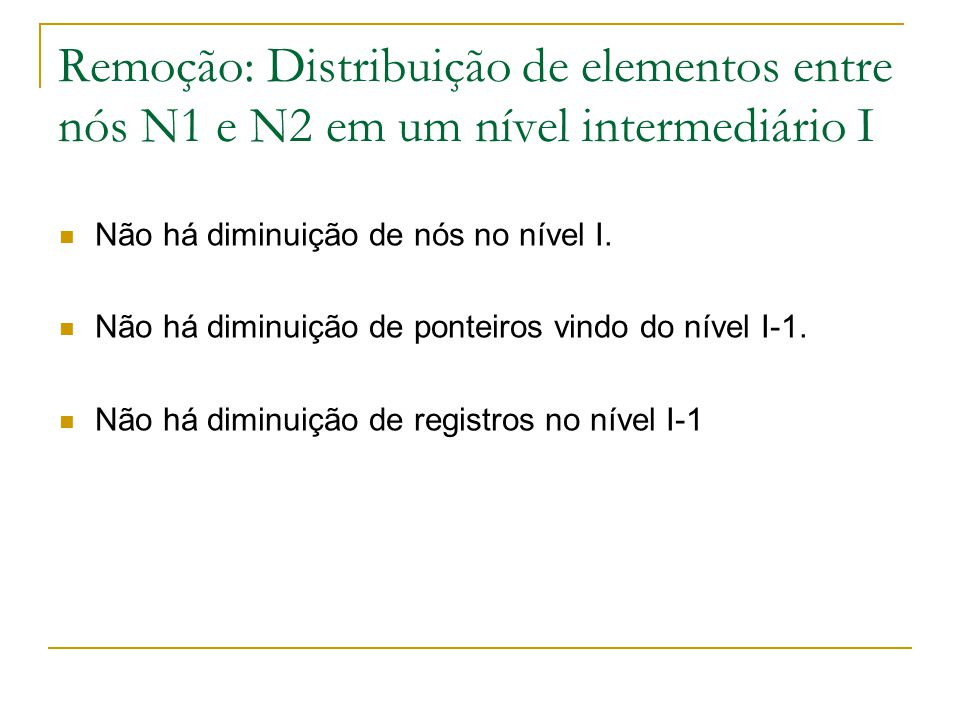 Remoção: Distribuição de elementos entre nós N1 e N2 em um nível intermediário I