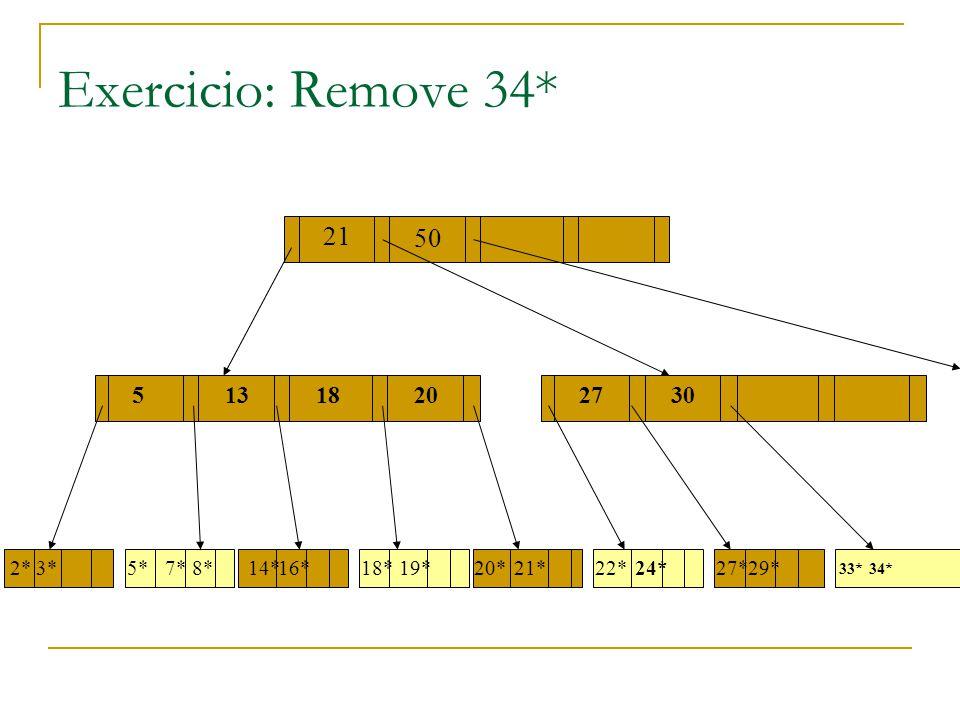 Exercicio: Remove 34* 21 50 17 5 13 5 18 13 20 27 30 2* 3* 5* 7* 8*