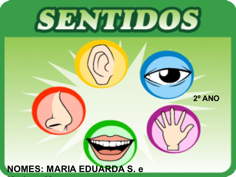 NOMES: M ARIA EDUARDA S. e Mariana M.