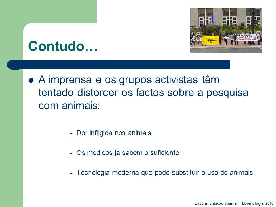 Contudo… A imprensa e os grupos activistas têm tentado distorcer os factos sobre a pesquisa com animais: