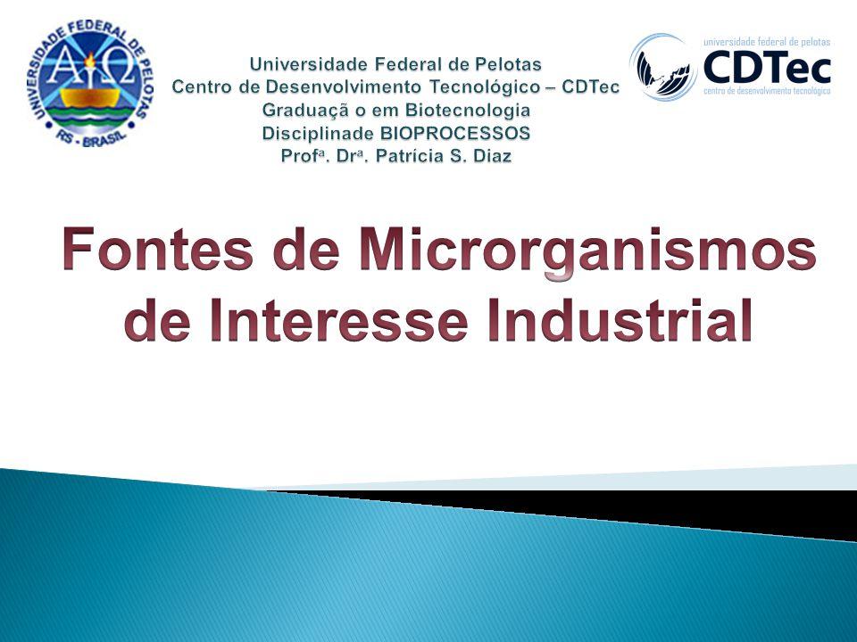 Fontes de Microrganismos de Interesse Industrial