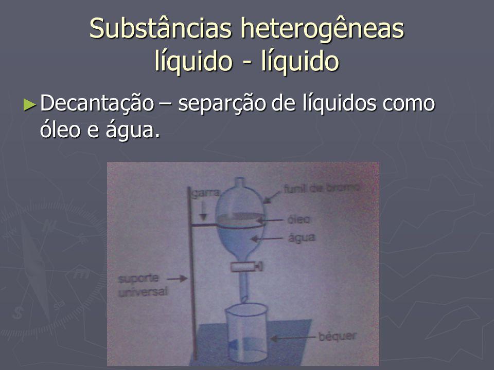 Substâncias heterogêneas líquido - líquido