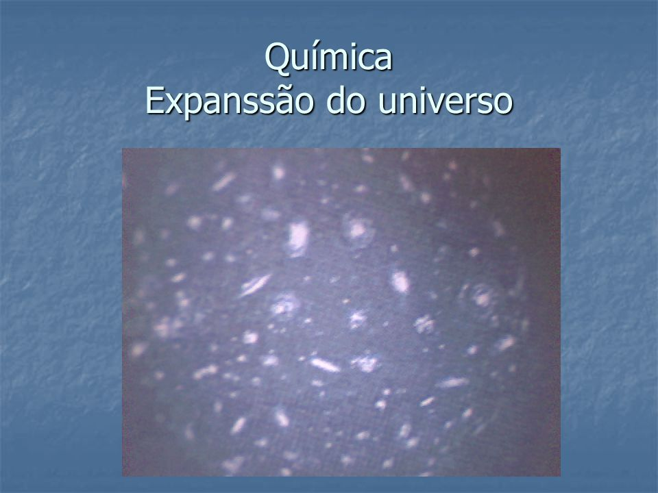 Química Expanssão do universo