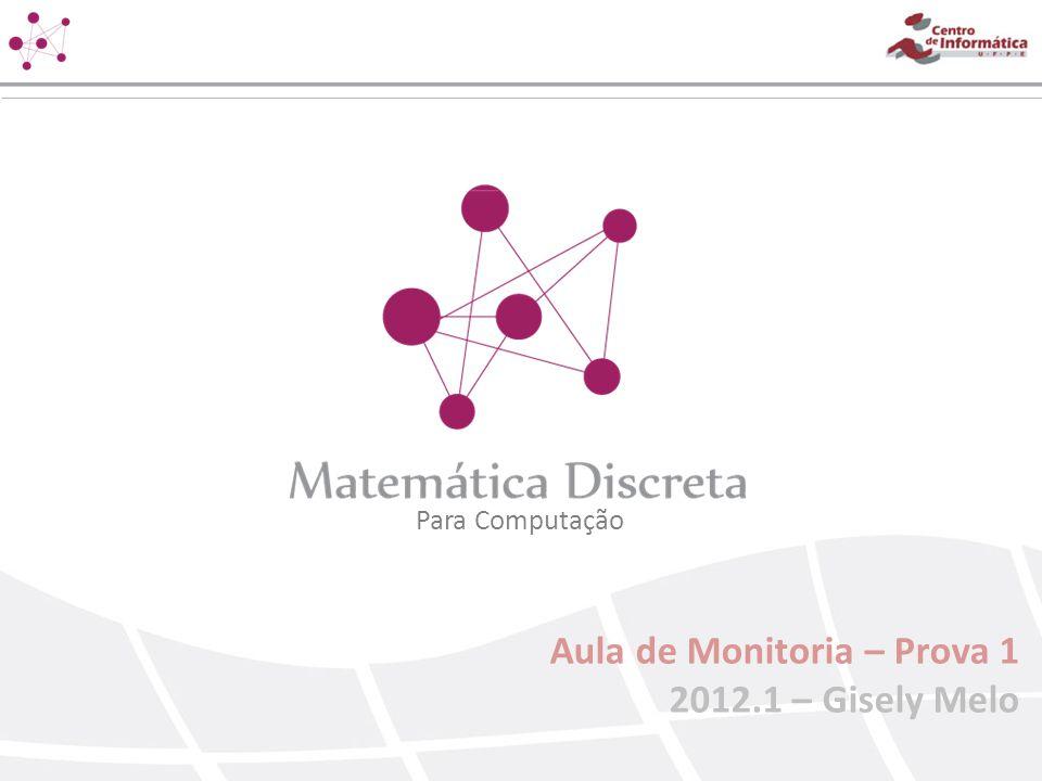 Aula de Monitoria – Prova 1 2012.1 – Gisely Melo