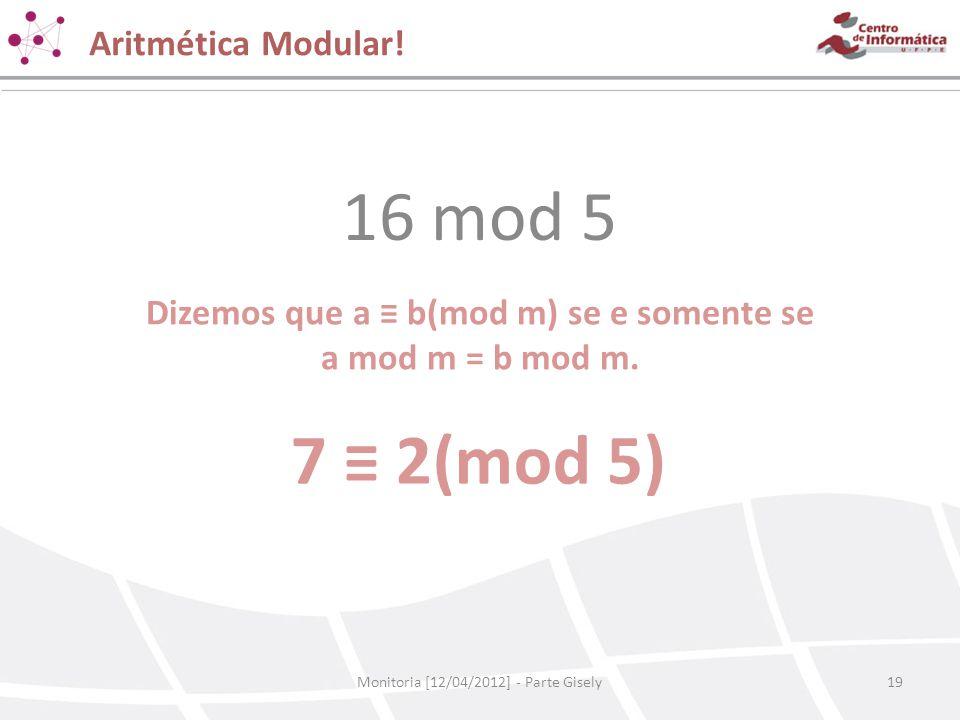 Dizemos que a ≡ b(mod m) se e somente se
