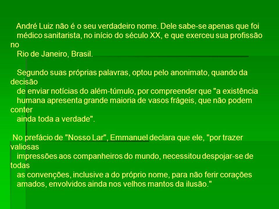 André Luiz não é o seu verdadeiro nome
