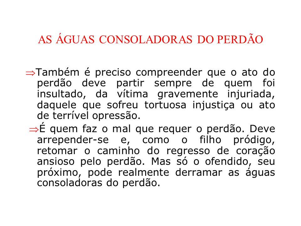 AS ÁGUAS CONSOLADORAS DO PERDÃO