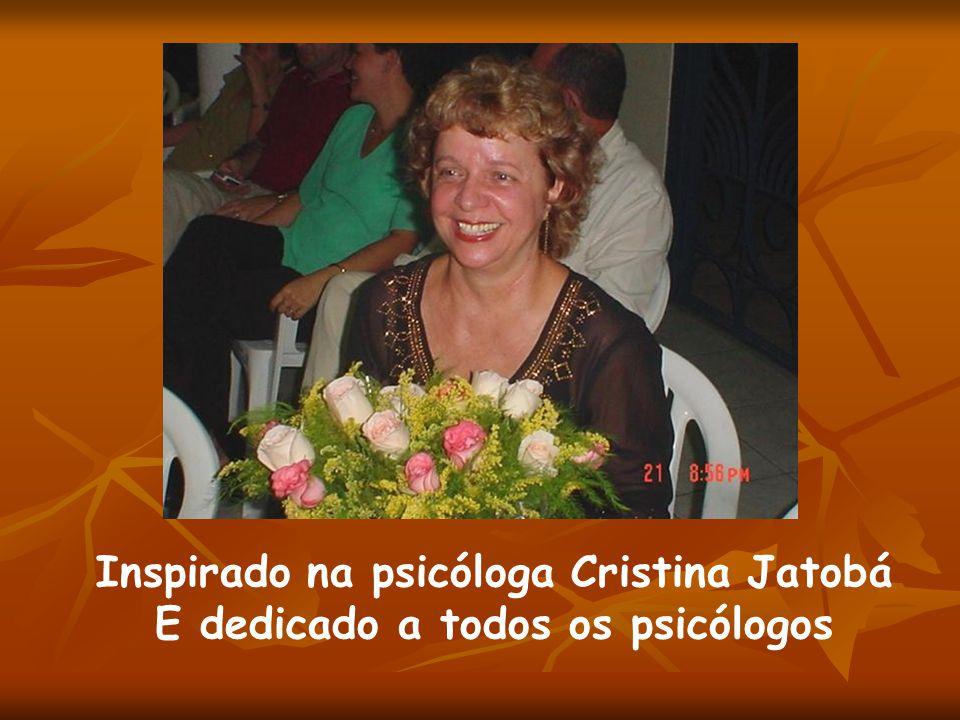 Inspirado na psicóloga Cristina Jatobá