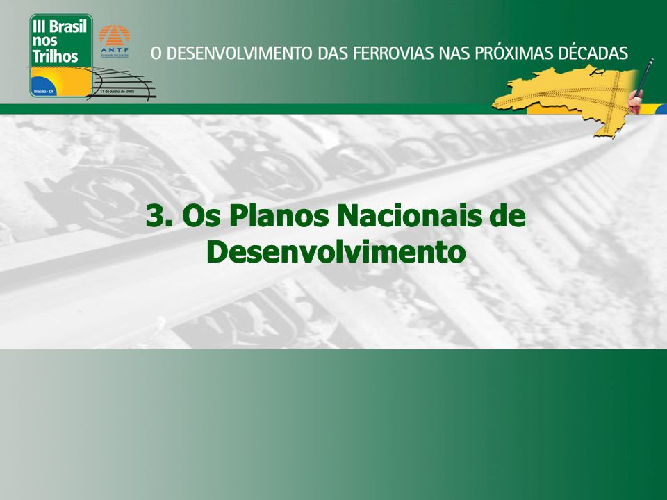 3. Os Planos Nacionais de Desenvolvimento